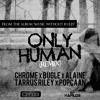 Only Human Remix (feat. Popcaan, Bugle, Alaine & Tarrus Riley)