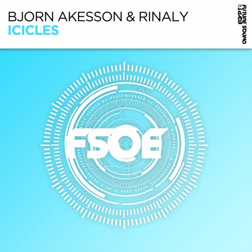 Bjorn Akesson & Rinaly - Icicles [FSOE]
