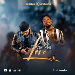Levixone & Exodus - GIVE ME LOVE [Afrobitia Jan-2021]