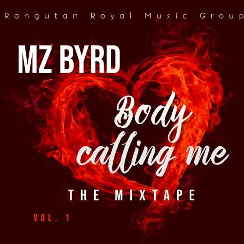 Mz Byrd( remix)  body calling Me