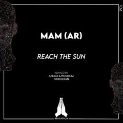 MAM (AR) - Reach The Sun (Marchesan Remix) CUT