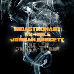 Gold Leaf (Smokers Anthem) Feat. Ab-Rule + Jordan Burgett