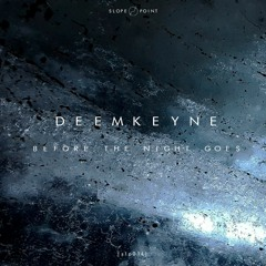 [slp014] Deemkeyne - Before The Night Goes [Snippets]