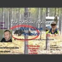 The Delicious Recipe Prepared by Del Bear Claws Revisited w/ guest Dee McCullay