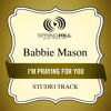 I'm Praying For You (Medium Key Performance Track Without Background Vocals)