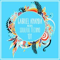 Gabriel Ananda Presents Soulful Techno 101