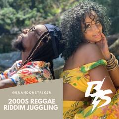 @BRANDONSTRIKER - 2000S REGGAE RIDDIMS JUGGLING