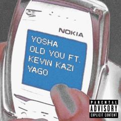 Old You (feat. Kevin Kazi & Yago)