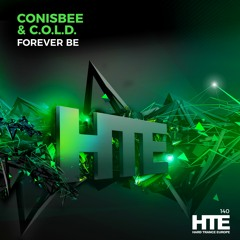 Conisbee Vs. C.O.L.D. - Forever Be  [HTE Recordings]