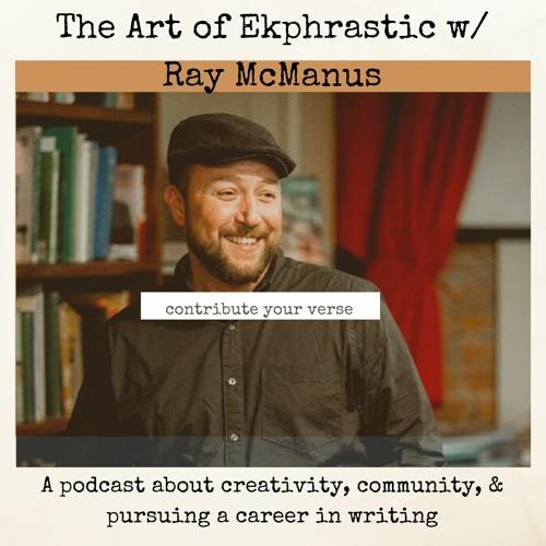 The Art of Ekphrastic w/ Ray McManus