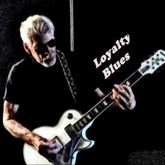 Loyalty Blues ( Original /  Included  VIDEO )  with a  quick peak into  the recording of this song