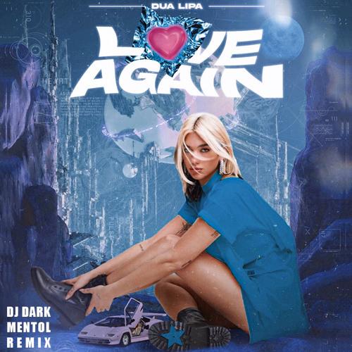 Dua Lipa - Love Again (Dj Dark & Mentol Remix)