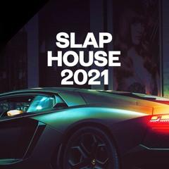 SLAP HOUSE 2021 & BEST CAR MUSIC