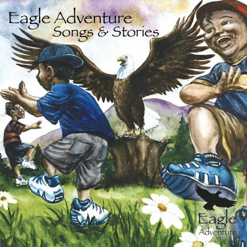 Eagle Adventure Stories & Songs