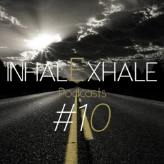InahalExhale Podcasts #10