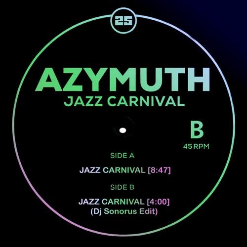 Azymuth - Jazz Carnival ( Dj Sonorus Edit)