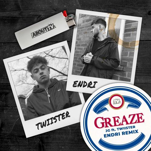 JG ft. Twiister - Greaze (Endri Remix)