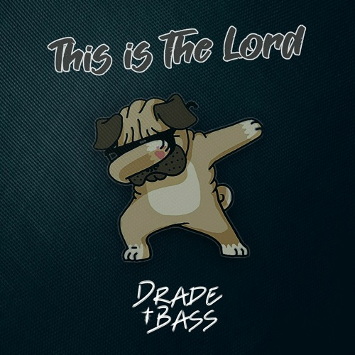 Drade Bass - This Is The Lord