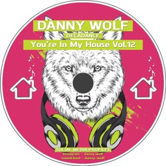 Danny Wolf - You're In My House Vol 12