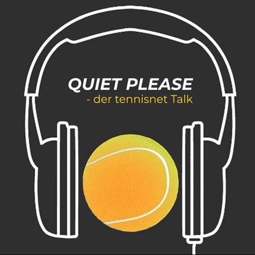 Quiet, please - der tennisnet-Podcast - Episode 12