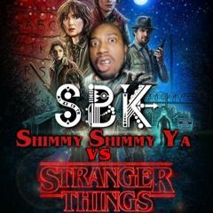 Stranger Shimmy Ya (SBK EDIT)