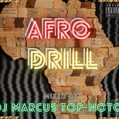 """*** DJ Marcus Top-Notch presents """"Afro-Drill"""" ***"""