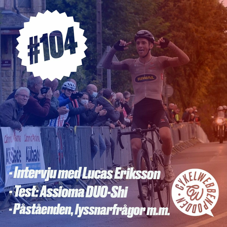 104. Intervju med Lucas Eriksson, test av Assioma DUO-Shi, påstående och lyssnarfrågor