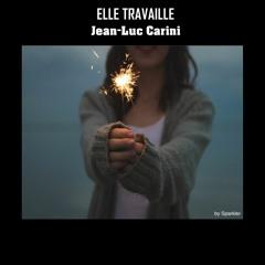 ELLE TRAVAILLE (SHE WORKS) - Jean-Luc Carini