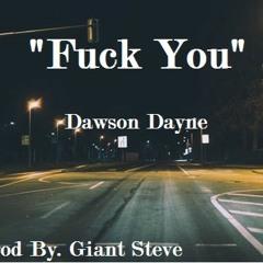 Fuck You Dawson Dayne Prod By. Giant Steve