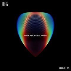 RRFM • Love Above Records • 25 - 03 - 2021