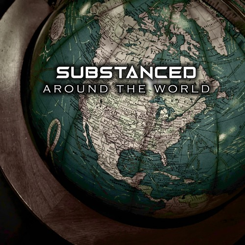 Substanced - Around The World [FREE DOWNLOAD]