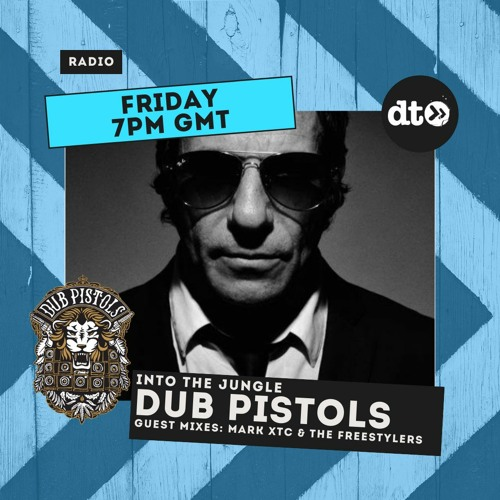 Download Dub Pistols presents Into The Jungle #003 /with Mark XTC & The Freestylers mp3