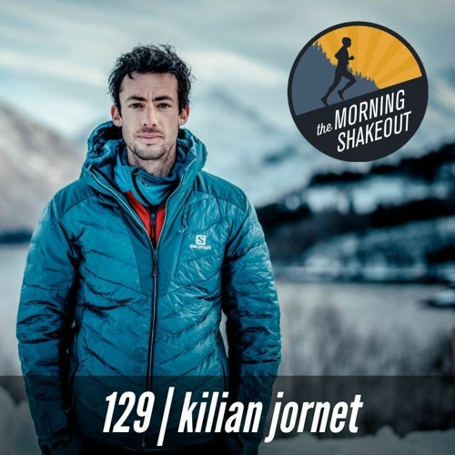 Episode 129 | Kilian Jornet