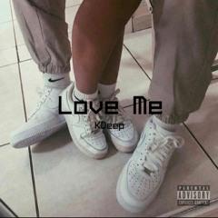 Love Me - KDeep (Prod. ZAC x Listentojo$hyyy)