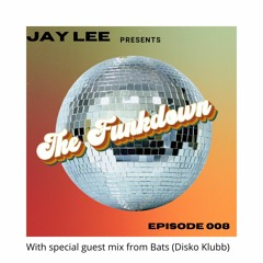 The FunkDown Episode 008 - Special guestmix from Bats (Disko Klubb) 17.06.2021