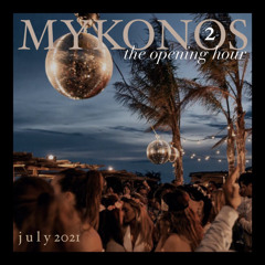 MYKONOS 2 - The Opening Hour
