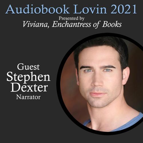 Audiobook Lovin' 2021 - Stephen Dexter - Interview