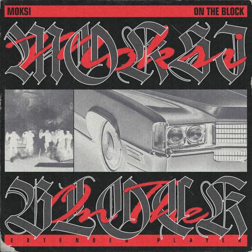 Moksi - On The Block (EP) 2019