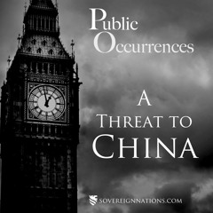 A Threat to China | Public Occurrences, Ep. 28