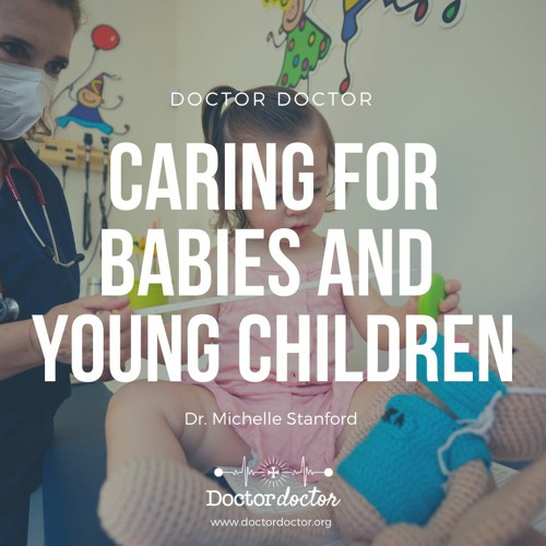 DD #226 - Babies and Young Children: Home Care, Emergencies, and How to Know the Difference