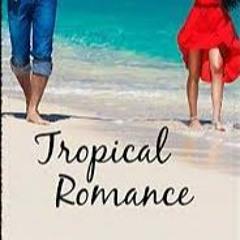 Tropical Romance _ (Tropical House)