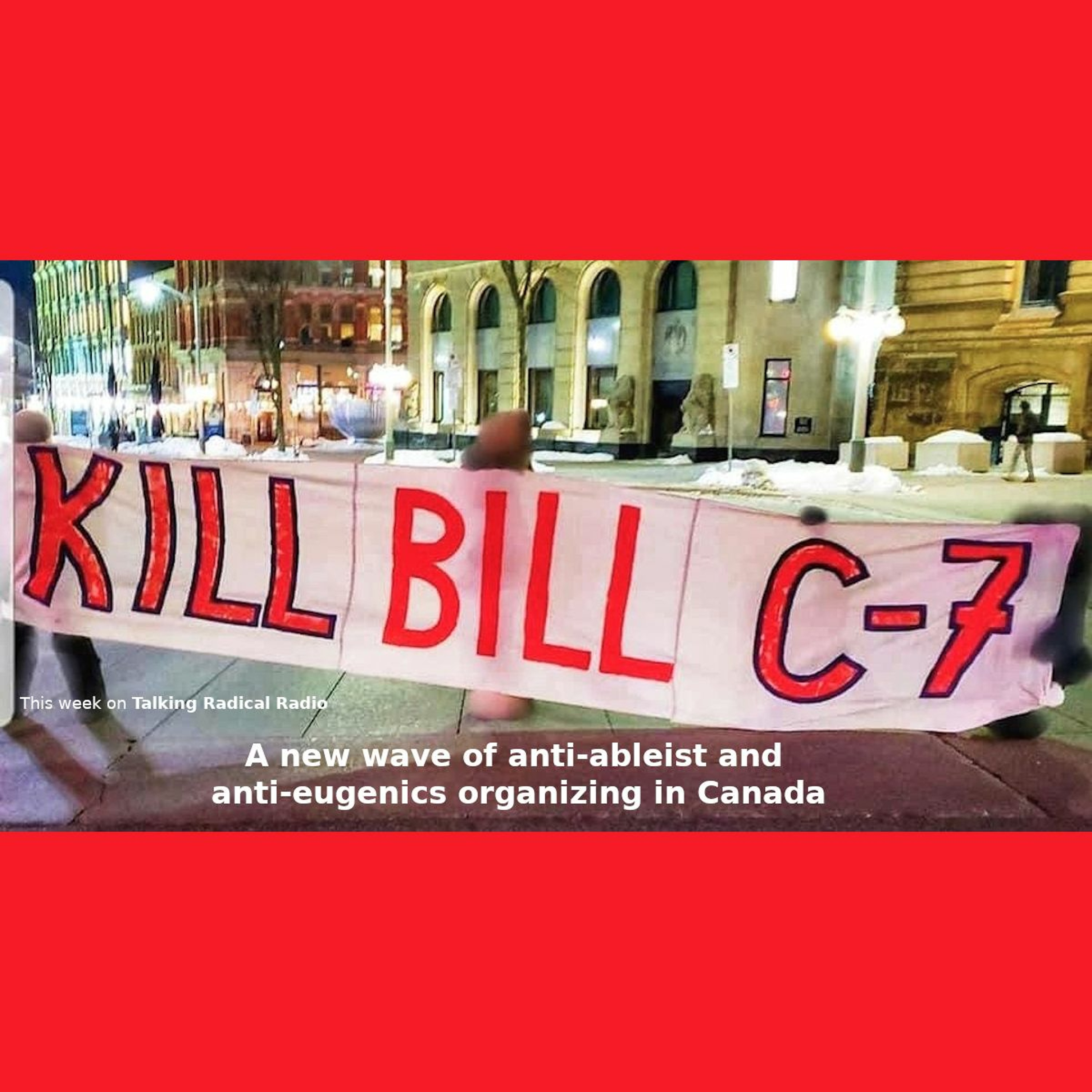 A new wave of anti-ableist and anti-eugenics organizing in Canada
