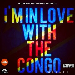 DJ AKIS I'M IN LOVE WITH THE CONGO MIXTAPE 2020