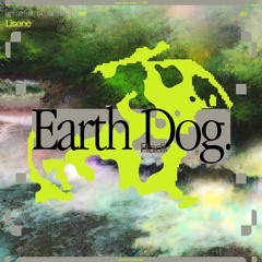 Earth Dog Radio 004: Lisene