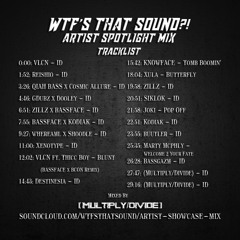 Wtf's That Sound Roster Showcase Mix (Mixed by (Multiply/Divide))