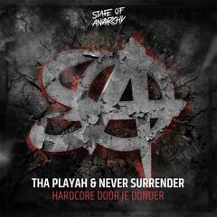 Tha Playah & Never Surrender - Hardcore Door Je Donder