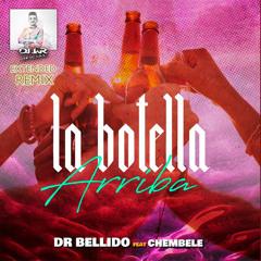 Dr Bellido, Chembele - La Botella Arriba (Extended Remix DJ JaR Oficial)