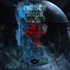 "ENDLICH WACH Remix of Michael Kohlbecker - ""This Is Not A True"" ebr031 Preview"