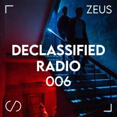 Declassified Radio Episode #006 | Zeus