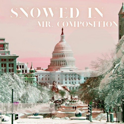 Snowed In - Mr. Composition